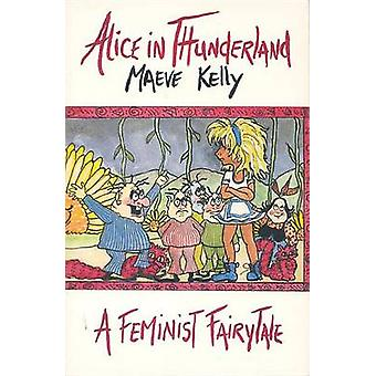 Alice in Thunderland by Maeve Kelly