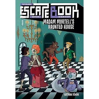 Escape Book Madam Mortell's Haunted House Volume 3