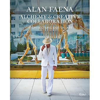 Alan Faena Alchemy and Creative Collaboration by Alan Faena