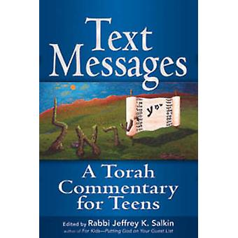 Text Messages  A Torah Commentary for Teens by Edited by Rabbi Jeffrey K Salkin