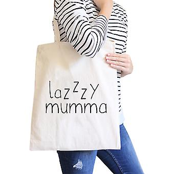 Lazzzy Mumma Natural Funny Canvas Bag Funny Quote Gift For Friends