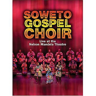 Soweto Gospel Choir - en vivo en la importación de los E.e.u.u. de Nelson Mandela Civic Theatre [DVD]