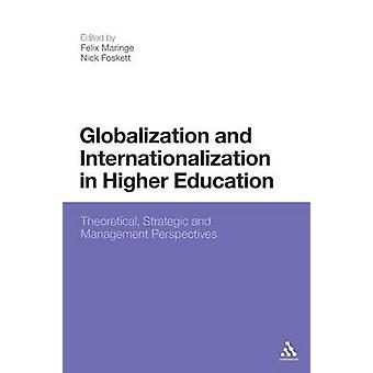 Globalization and Internationalization in Higher Education by Felix Maringe