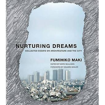 Omsorgsfuld drømme - indsamlede Essays om arkitektur og byen af Fu