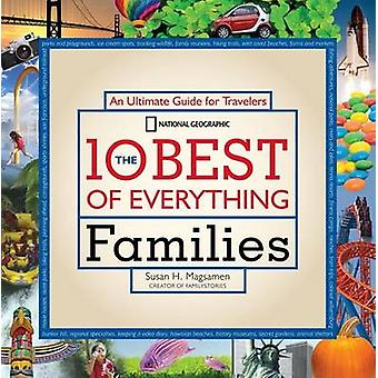 The 10 Best of Everything Families - An Ultimate Guide for Travelers b