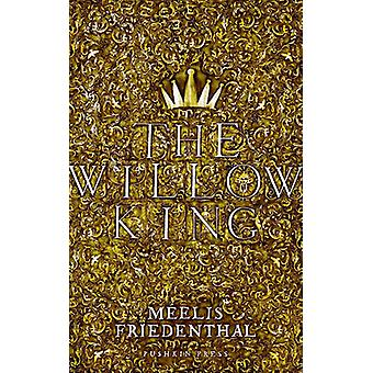 The Willow King by Meelis Friedenthal - Matthew Hyde - 9781782271741