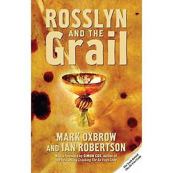 Rosslyn och graalen av Mark Oxbrow - Ian Robertson - 9781845961152