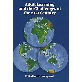 Adult Learning and the Challenges of the Twenty-First Century by Ove