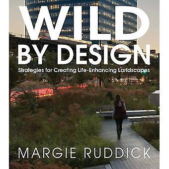 Von Design - Strategien für die Erstellung von lebensfördernder Landschaften von Wild