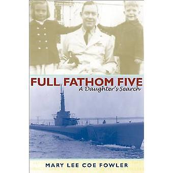 Full Fathom Five - Suche eine Tochter von Mary Lee Coe Fowler - 978081