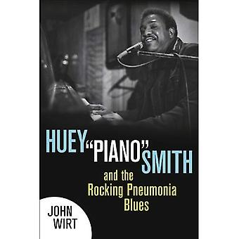 Huey «Piano» Smith og Rocking lungebetennelse Blues