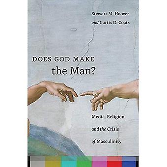 Dieu fait l'homme?: médias, la Religion et la crise de la masculinité