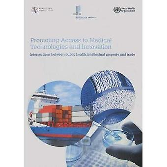 Promoting Access to Medical Technologies and Innovation: Intersections Between Public Health, Intellectual Property...