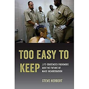 Too Easy to Keep: Life-Sentenced Prisoners and� the Future of Mass Incarceration