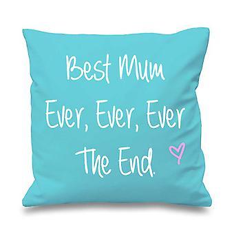 """Aqua Cushion Cover Best Mum Ever Ever Ever The End 16"""" x 16"""""""