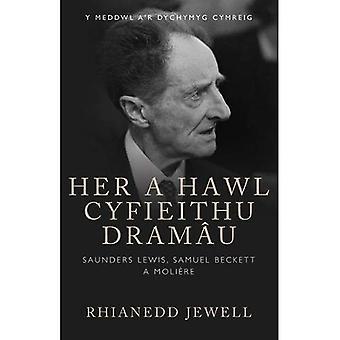 Su un Cyfieithu Dramau Hawl: Saunders Lewis, Samuel Beckett un Moliere