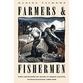 Jordbrukare och fiskare två århundraden av arbete i Essex County Massachusetts 16301850 av Vickers & Daniel