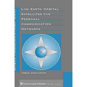 Low Earth Orbital Satellites for Personal Communication Networks by Jamalipour & Abbas