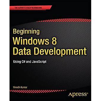 Beginn der Entwicklung von Windows 8 Daten mit C und JavaScript von Kumar & Vinodh