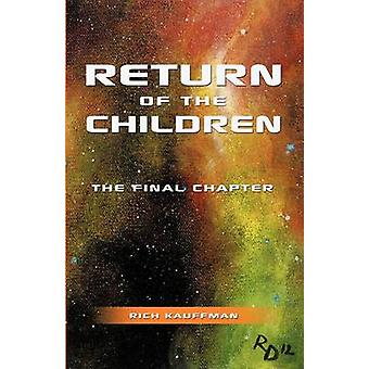 Return of the Children The Final Chapter by Kauffman & Rich