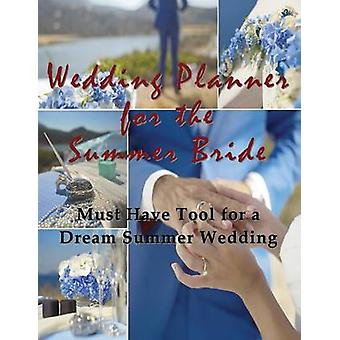 Wedding Planner for the Summer Bride Must Have Tool for the Dream Summer Wedding by Hall & April