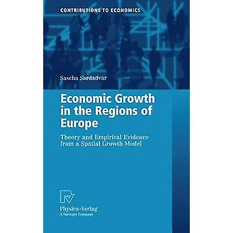 Economic Growth in the Regions of Europe  Theory and Empirical Evidence from a Spatial Growth Model by Sardadvar & Sascha