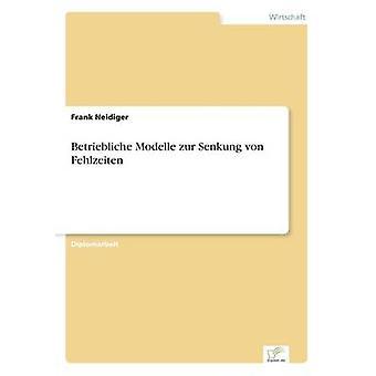 Betriebliche Modelle Zur Senkung von Fehlzeiten um Neidiger & Frank