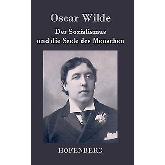 Der Sozialismus und die Seele des Menschen di Oscar Wilde