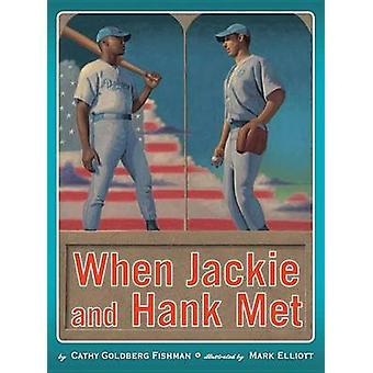 When Jackie and Hank Met by Cathy Goldberg Fishman - 9780761461401 Bo