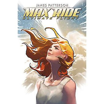Max Ride - Ultimate Flight by Jody Houser - James Patterson - R. B. Si