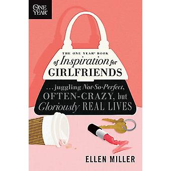 The One Year Book of Inspiration for Girlfriends - Juggling Not-So-Per