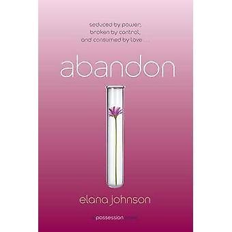 Abandon - A Possession Novel by Elana Johnson - 9781442484818 Book