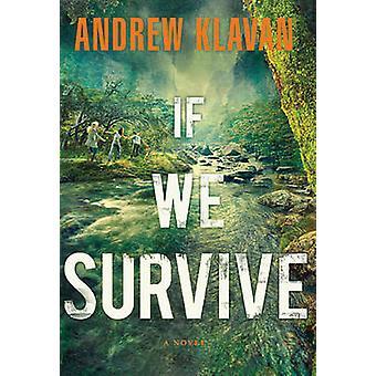 If We Survive by Andrew Klavan - 9781595547965 Book