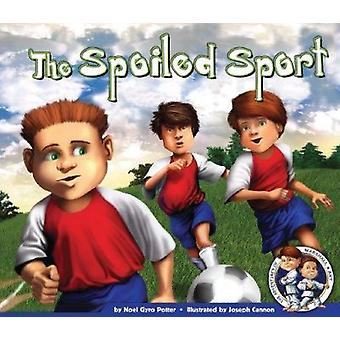 The Spoiled Sport by Noel Gyro Potter - Joseph Cannon - 9781602707375