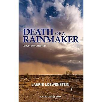 Death Of A Rainmaker - A Dustbowl Mystery by Laurie Loewenstein - 9781