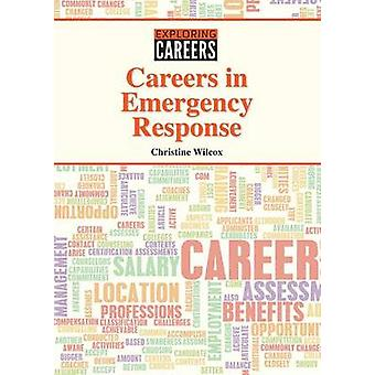 Careers in Emergency Response by Christine Wilcox - 9781682821046 Book