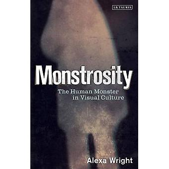 Monstrosity - The Human Monster in Visual Culture by Alexa Wright - 97