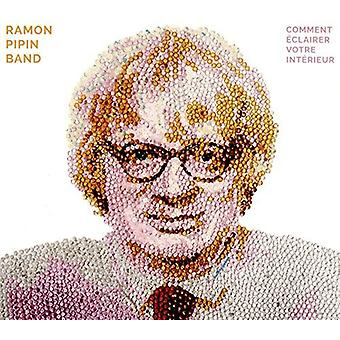 Pipin Band, Ramon - Comment Eclairer Votre Interieur [CD] USA import