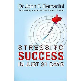 From stress to success - in just 31 days 9781848500563