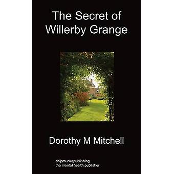 The Secret of Willerby Grange by Mitchell & Dorothy M