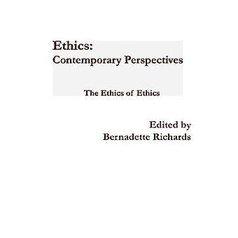 Ethics Contemporary Perspectives by Richards & Bernadette