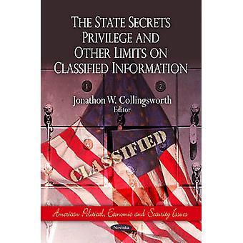 State Secrets Privilege and Other Limits on Classified Information by