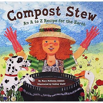 Compost Stew by Mary McKenna Siddals - Ashley Wolff - 9781627653657 B