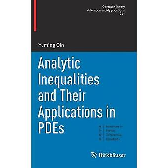 Analytic Inequalities and Their Applications in PDEs by Qin & Yuming