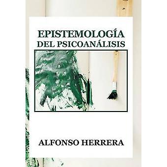 Epistemologia del Psicoanalisis by Herrera & Alfonso