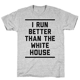 I run better than the white house grey t-shirt