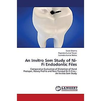Een Invitro Sem Studie van NiTi Endodontic Files door Sharma SwatiTewari Rajendra KumarMishra Surendra Kumar
