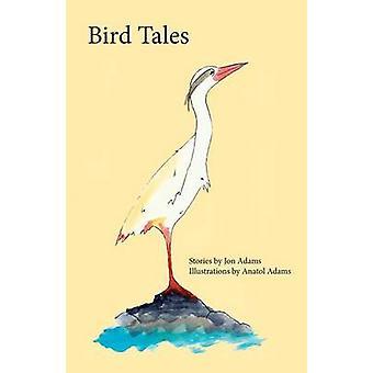 Bird Tales by Adams & Jon