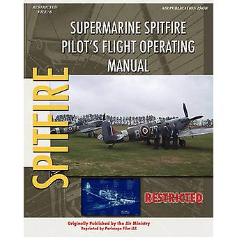 Supermarine Spitfire Pilots Flight Operating Manual by Ministry & Air