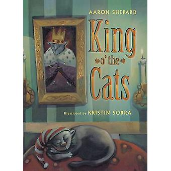King O the Cats by Shepard & Aaron